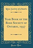 Amazon / Forgotten Books: Year Book of the Rose Society of Ontario, 1937 Classic Reprint (Rose Society of Ontario)