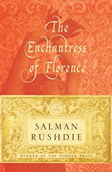 The Enchantress of Florence: A Novel by [Rushdie, Salman]