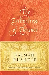 The Enchantress of Florence: A Novel