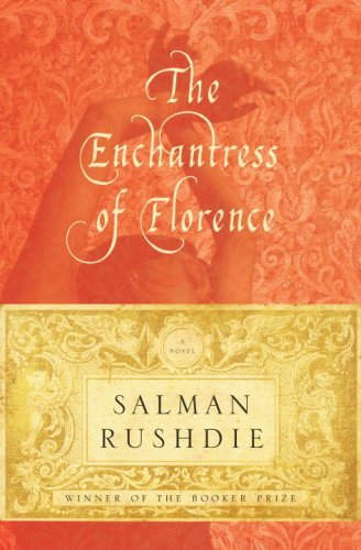 The Enchantress of Florence: A Novel (Salman Rushdie Best Novels)
