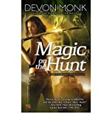 (Magic on the Hunt: An Allie Beckstrom Novel) By Devon Monk (Author) Paperback on (Apr , 2011)