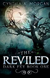 The Reviled (Dark Fey) (Volume 1)