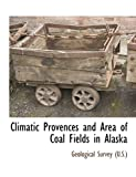 Climatic Provences and Area of Coal Fields in Alask, Geological Survey (U.S.), 111789052X
