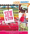 Sew & Stow: 31 Fun Sewing Projects to Carry, Hold, & Organize Your Stuff, Your Home, & Yourself! -- 2008 publication