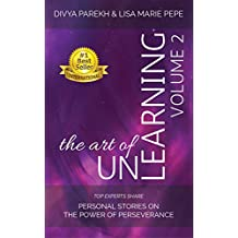 The Art of UnLearning: Top Experts Share Personal Stories on the Power of Perseverance