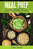 Meal Prep: Beginner's Guide to 60 Quick and Simple Low Carb Weight Loss Recipes