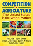 img - for Competition in Agriculture: The United States in the World Market book / textbook / text book