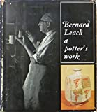 img - for Bernard Leach: A Potter's Work book / textbook / text book