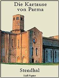 Die Kartause von Parma: Ein historischer Roman aus der Zeit der Napoleon-Kriege (Klassiker bei Null Papier) (German Edition)