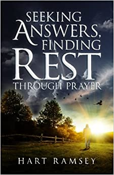 Seeking Answers, Finding Rest: A Prayer Guide for the Stumped, the Stalled, and the Stuck