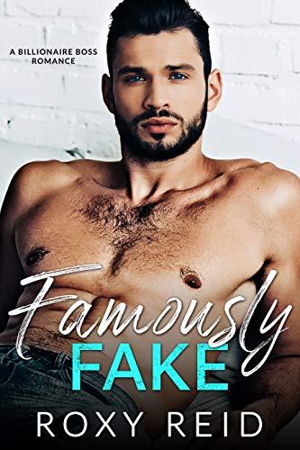 Famously Fake: A Billionaire Boss Romance