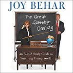 The Great Gasbag: An A-Z Study Guide to Surviving Trump World | Joy Behar