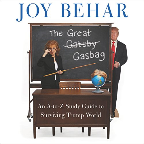 The Great Gasbag: An A-Z Study Guide to Surviving Trump World cover