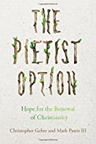 The Pietist Option: Hope for the Renewal of Christianity