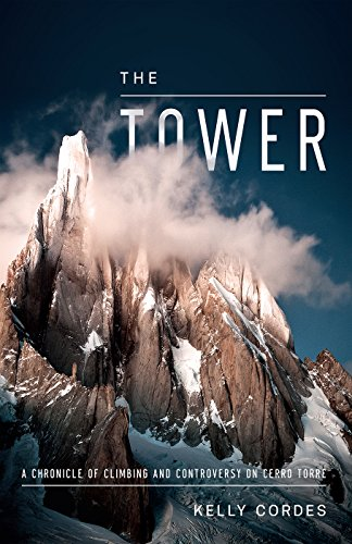 The Tower: A Chronicle of Climbing and Controversy on Cerro Torre - South Tower