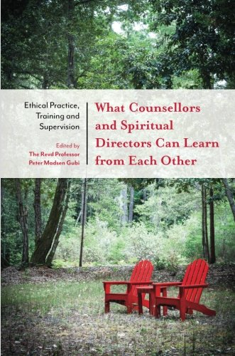 What Counsellors and Spiritual Directors Can Learn from Each Other: Ethical Practice, Training and Supervision