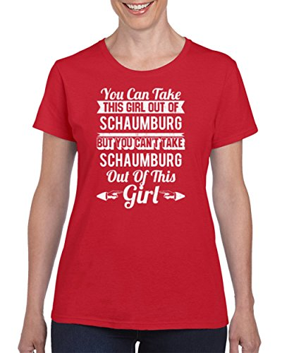 Can't Take Schaumburg Out of This Girl Funny Hometown Custom City Love Ladie's T-shirt S - Schaumburg Kids