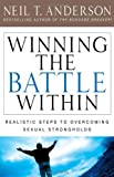 Winning the Battle Within, Neil T. Anderson, 0736924221