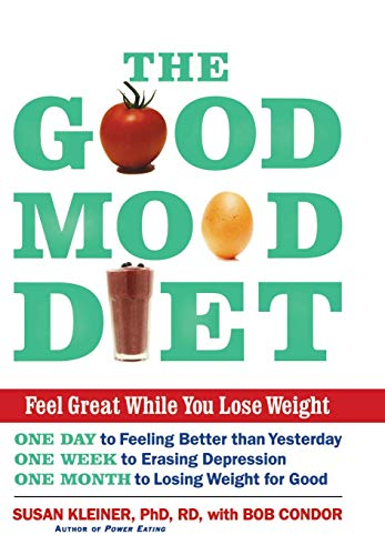 Good Mood Diet - The Good Mood Diet: Feel Great While You Lose Weight