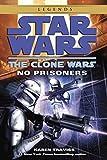 No Prisoners: Star Wars Legends (The Clone Wars) (Star Wars- The Clone Wars Book 3)