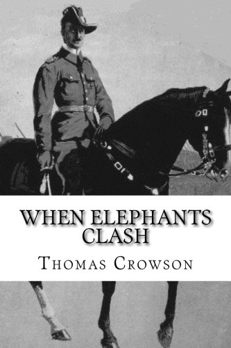 When Elephants Clash: A Critical Analysis of General Paul Emil von Lettow-Vorbeck in the Great War