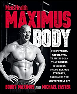6eba2f5a Maximus Body: The Physical and Mental Training Plan That Shreds Your Body,  Builds Serious Strength, and Makes You Unstoppably Fit: Bobby Maximus, ...