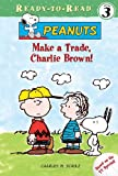 Make a Trade, Charlie Brown! (Peanuts Ready-to-reads)
