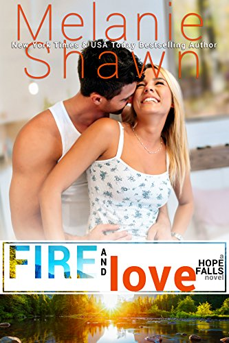 Fire and Love (Hope Falls Book 13)