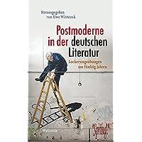 Postmoderne in der deutschen Literatur: Lockerungsübungen aus fünfzig Jahren
