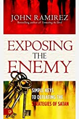 Exposing the Enemy: Simple Keys to Defeating the Strategies of Satan Kindle Edition