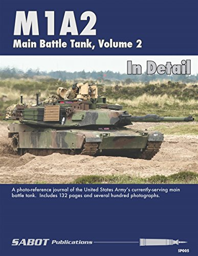 SAB005 SABOT Publications - M1A2 Abrams Main Battle Tank Volume 2 In Detail (M1a2 Abrams Tank)