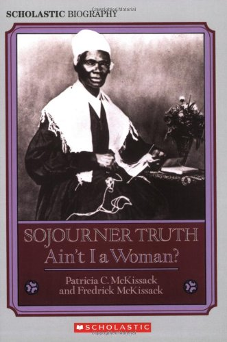 Sojourner Truth: Ain't I a Woman? (HRW Library)