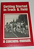Getting Started in Track and Field, R. S. Parker, 0911520694