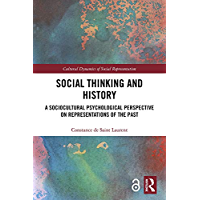 Social Thinking and History: A Sociocultural Psychological Perspective on Representations of the Past (Cultural Dynamics of Social Representation) (English Edition)