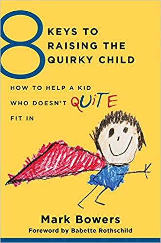 The Key To Raising Happy Child >> 8 Keys To Raising The Quirky Child How To Help A Kid Who Doesn T