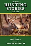 img - for The Best Hunting Stories Ever Told (Best Stories Ever Told) book / textbook / text book
