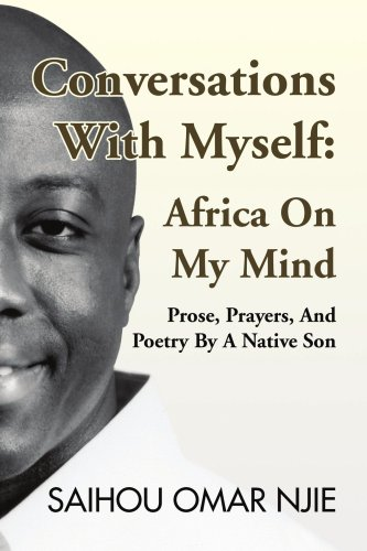 Conversations With Myself: Africa On My Mind: Prose, Prayers, And Poetry By A Native Son by Xlibris