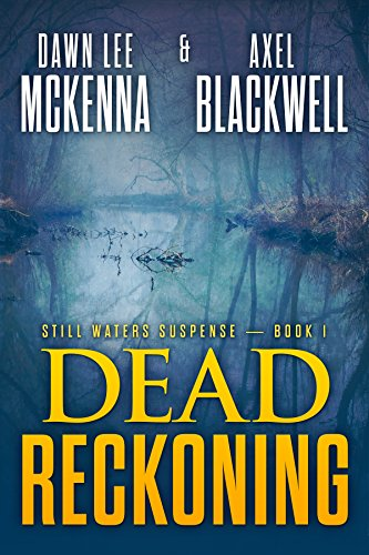 (Dead Reckoning (The Still Waters Suspense Series Book 1))