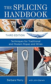 The Splicing Handbook, Third Edition: Techniques for Modern and Traditional Ropes by [Merry, Barbara]