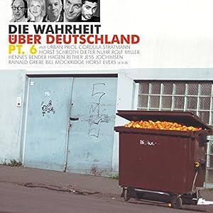 Die Wahrheit über Deutschland 6 Hörspiel