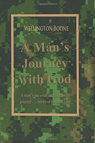 A Man's Journey with God: A man's personal accountability journal between you and God by Wellington Boone - Mall Wellington