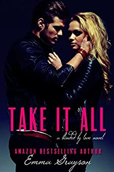 Take it All (Blinded by Love Book 1) by [Grayson, Emma]