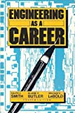 Engineering as a Career, Smith, Ralph J. and Butler, Blaine, 0070587884