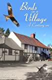 Birds in a Village : A Century On, Clews, Brian and Hudson, W. H., 1903657156