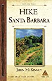Search : HIKE Santa Barbara: Best Day Hikes in the Canyons & Foothills, Beach Hikes, too!