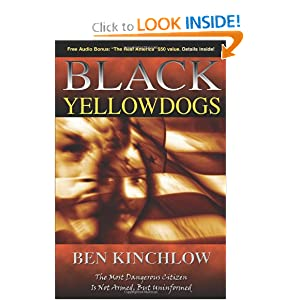 Black Yellowdogs: The Most Dangerous Citizen Is Not Armed, But Uninformed Ben Kinchlow
