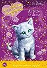 Les chatons magiques, tome 7 : A l'école de danse par Bentley