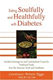 img - for Eating Soulfully and Healthfully with Diabetes: Includes Exchange List and Carbohydrate Counts for Traditional Foods from the American South and Caribbean book / textbook / text book