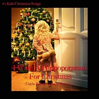 Amazon.com: I Want A Hippopotamus For Christmas - Gayla Peevey Tribute Version: #1 Kids ...
