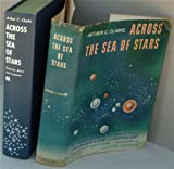 Across the Sea of Stars: An Omnibus Containing the Complete Novels of Childhood's End and Earthlight and Eighteen Short Stories